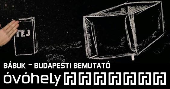 2019.06.28. 21:00 Bábuk – budapesti bemutató [Óvóhely]