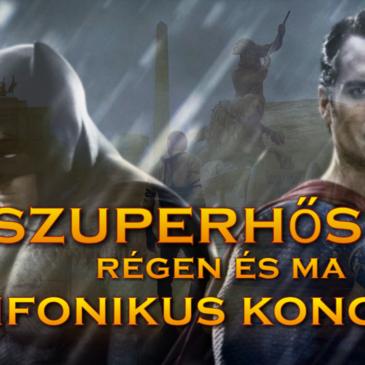 2019.05.26. 19.00 Superheroes in Concert / Szuperhősök koncert