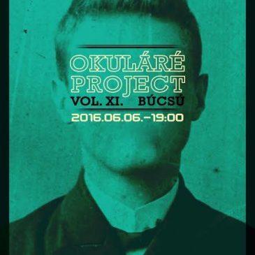 Okuláré Project vol. XI. – BÚCSÚ – Debrecen